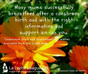 "Orange flower overlaid with text ""many mums successfully breastfeed after a caesarean birth and with the right information and support so can you"""